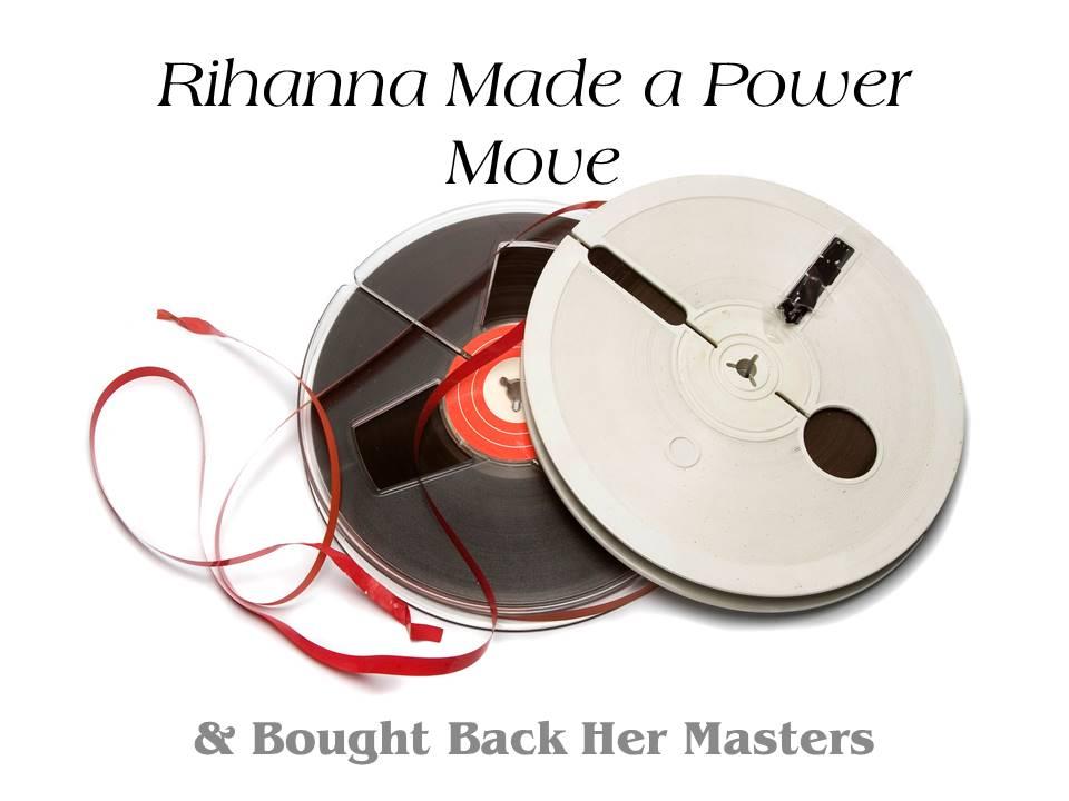 Rihanna Made a Power Move